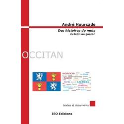 Des histoires de mots, du latin au gascon - André Hourcade
