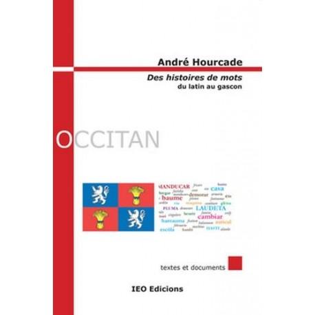 Des histoires de mots, du latin au gascon - André Hourcade - Couverture