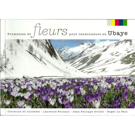 Promesses de fleurs pour randonneurs en Ubaye - Christine de Colombel, Laurence Foucaut, Jean-Philippe Grillet, Roger Le Fers