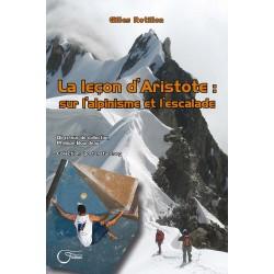 La leçon d'Aristote: Sur l'alpinisme et l'escalade - Gilles Rotillon