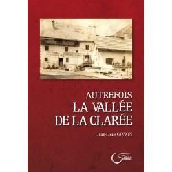 Autrefois, la Vallée de la Clarée - Jean-Louis Gonon