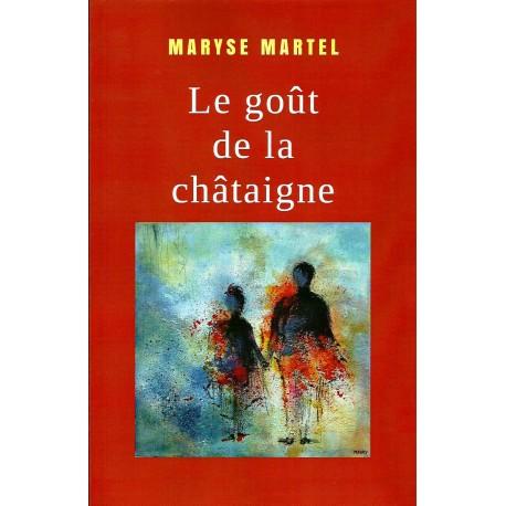 Le goût de la châtaigne - Maryse Martel