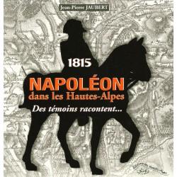 1815 Napoléon dans les Hautes-Alpes - Jean-Pierre Jaubert