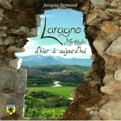 Laragne-Montéglin d'hier à aujourd'hui - Jacques Reynaud