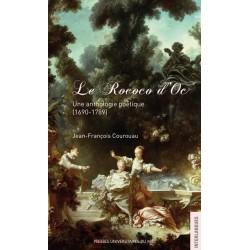 Le Rococo d'Oc - Une anthologie poétique (1690-1789) - Jean-François COUROUAU