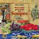 Petit traité gourmand des Soupes - Gilbert Fabiani