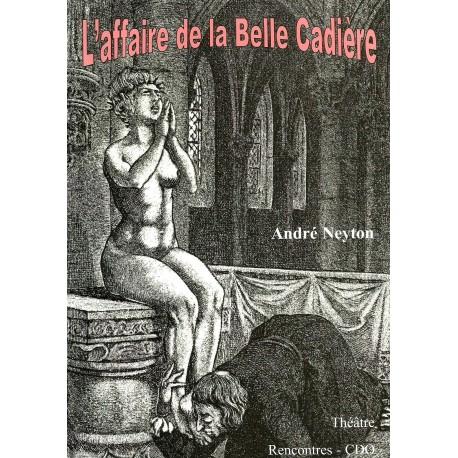 L'affaire de la belle cadière - André Neyton
