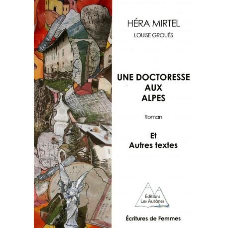 Une doctoresse aux Alpes - Louise Grouès