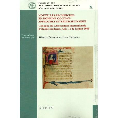 Nouvelles recherches en domaine occitan : Approches interdisciplinaires (PAIEO 10) Wendy Pfeffer , Joan Thomas
