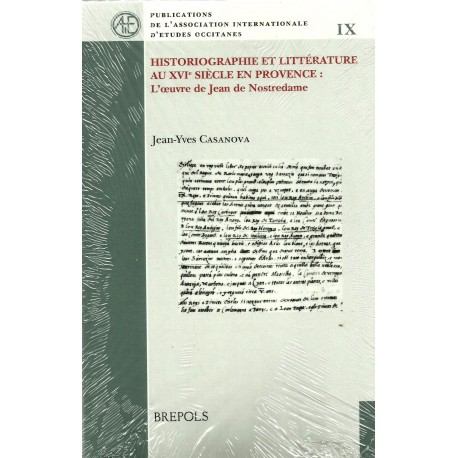 Historiographie et littérature au XVIe siècle en Provence: l'oeuvre de Jean de Nostredame
