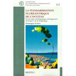 La standardisation pluricentrique de l'occitan - Nouvel enjeu sociolinguistique, développement du lexique et de la morphologie