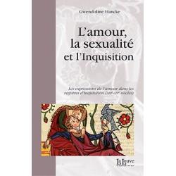 L'AMOUR, LA SEXUALITÉ ET L'INQUISITION - Gwendoline Hancke