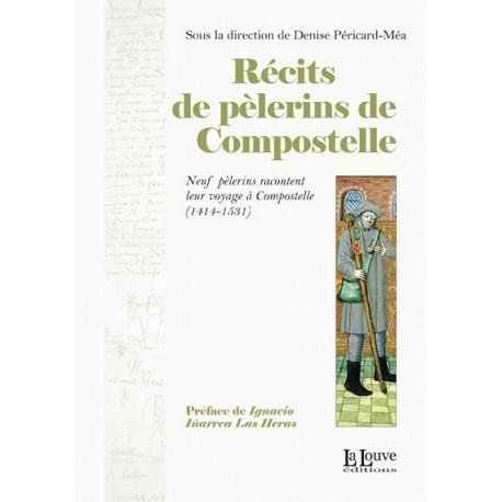 RÉCITS DE PÈLERINS DE COMPOSTELLE - Denise Péricard-Méa