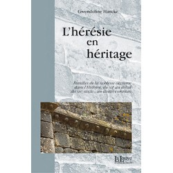 L'HÉRÉSIE EN HÉRITAGE - Gwendoline Hancke