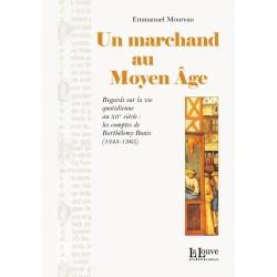 UN MARCHAND AU MOYEN ÂGE - Emmanuel Moureau