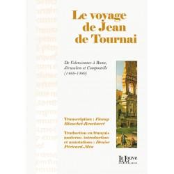 LE VOYAGE DE JEAN DE TOURNAI - Fanny Blanchet-Broekaert et Denise Péricard-Méa