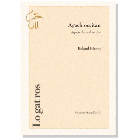 Agach occitan: aspects de la culture d'oc - Roland Pécout