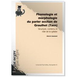 Phonologie et morphologie du parler occitan de Graulhet (Tarn) - Hervé Lieutard