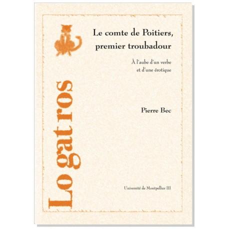 Le comte de Poitiers premier troubadour - Pierre Bec
