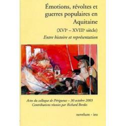 Emotions, révoltes et guerres populaires en Aquitaine - Entre Histoire et représentation