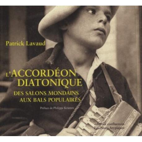 L'accordéon Diatonique, des salons mondains aux bals populaires - Patrick Lavaud