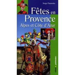 Fêtes en Provence, Alpes et Côte d'Azur - Serge Panarotto