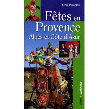 Fêtes en Provence - Alpes du sud et Côte d'Azur - Serge Panarotto
