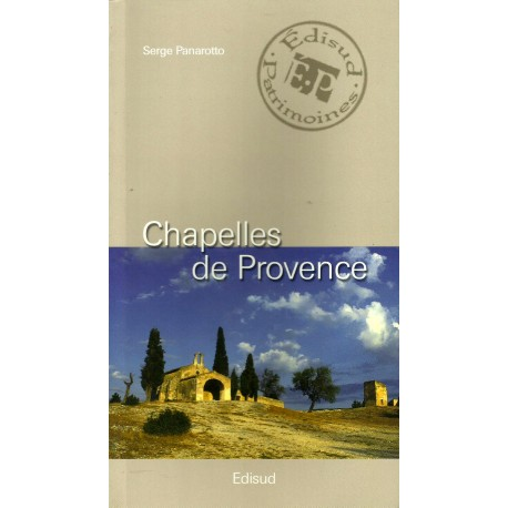 Chapelles de Provence - Serge Panarotto