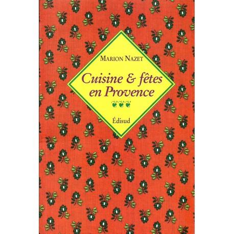 Cuisine et fêtes en Provence - Marion Nazet