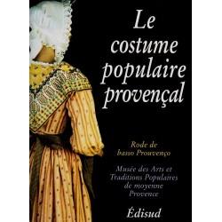Le costume populaire provençal : rode de basso Prouvenço