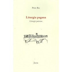 Liturgia pagana - Liturgie païenne - Pierre Bec