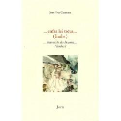Jean-Yves Casanova - ...enfra lei trèus...(limbs) / ...traversée des brumes...(limbes)