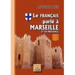 Le français parlé à Marseille et en Provence - Auguste Brun