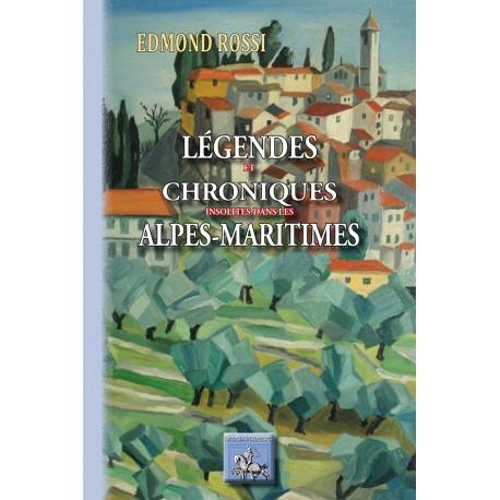 Légendes & Chroniques insolites des Alpes-Maritimes - Edmond Rossi