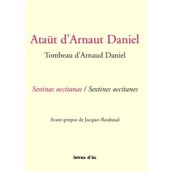 Ataüt d'Arnaut Daniel - Tombeau d'Arnaud Daniel - Sextines occitanes