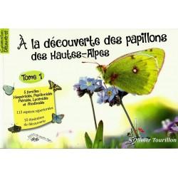 À la découverte des papillons des Hautes-Alpes (Tome 1) - Olivier Tourillon