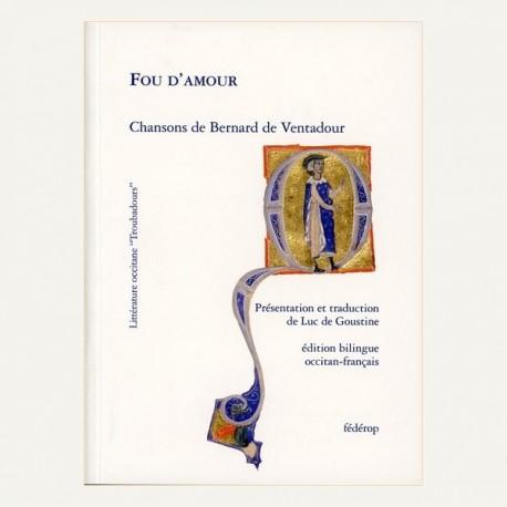 Fou d'amour - Chansons de Bernard de Ventadour