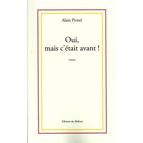 Oui, mais c'était avant - Alain Prorel