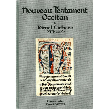 Nouveau Testament Occitan & Rituel Cathare XIIIe siècle