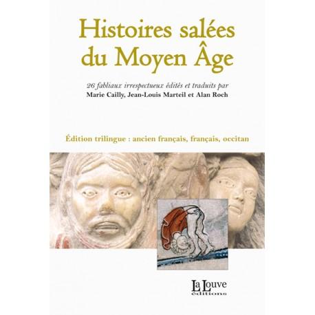 Histoires salées du Moyen Âge - Marie Cailly, Jean-Louis Marteil, Alan Roch