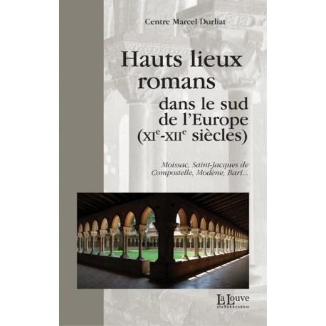 Hauts lieux romans dans le sud de l'Europe (XIe - XIIe siècles) - Centre Marcel Durliat