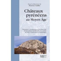 Châteaux pyrénéens au Moyen Âge - Florence Guillot