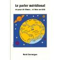 Le parler méridional en pays de Nîmes... et bien au-delà - René Domergue