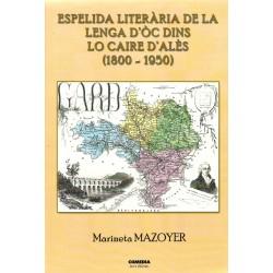 Espelida literària de la lenga d'òc dins lo caire d'Alès (1800 - 1950) - Marineta Mazoyer