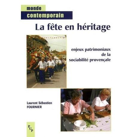 La fête en héritage - Laurent Sébastien Fournier