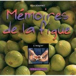 Mémoire de la figue - Henri Joannet