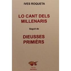 Lo Cant dels Millenaris seguit de Dieusses Primièrs - Ives Roqueta