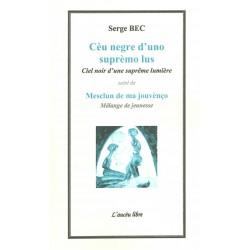 Cèu negre d'uno suprèmo lus – Ciel noir d'une suprême lumière - Serge Bec