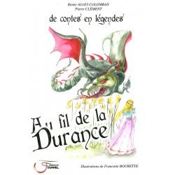 Au fil de la Durance, de contes en légendes - Renée Agati-Colomban, Pierre Clément