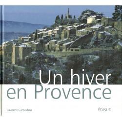 Un hiver en Provence - Laurent Giraudou